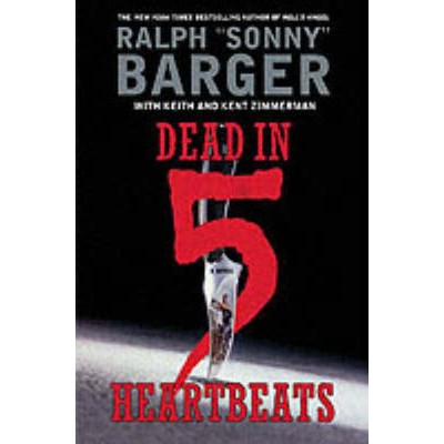 Dead in 5 Heartbeats Ralph Sonny Barger Hells Angel book