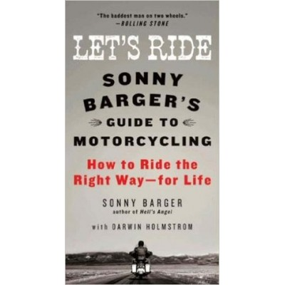 Let's Ride: Sonny Barger's Guide to Motorcycling book