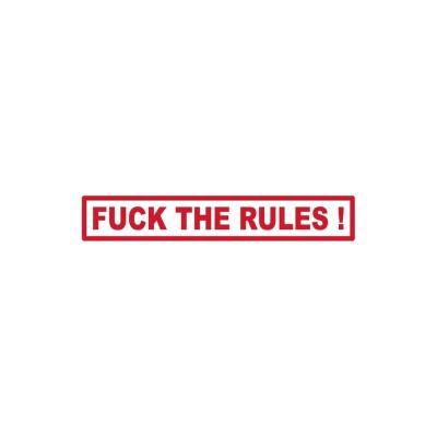 adesivo FUCK THE RULES