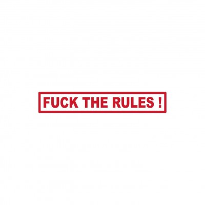 sticker FUCK THE RULES