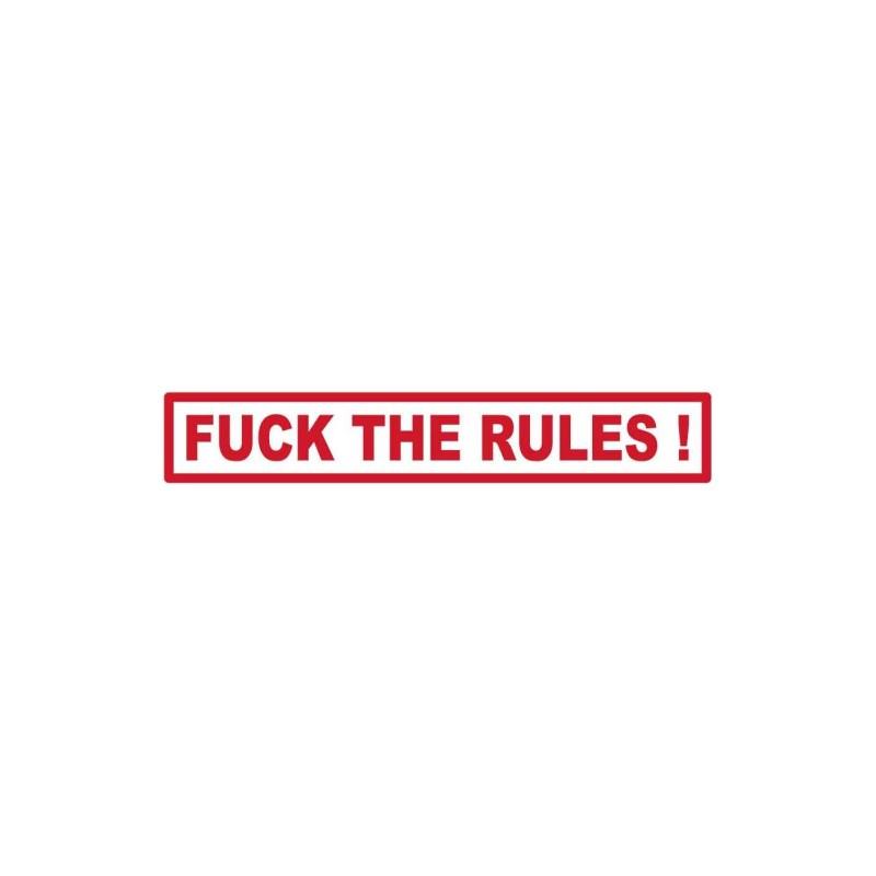 autocollant FUCK THE RULES